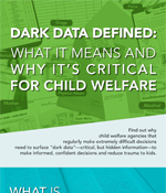 Dark Data Defined: What It Means and Why It's Critical for Child Welfare